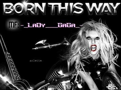 Lady gaga Born This way♥