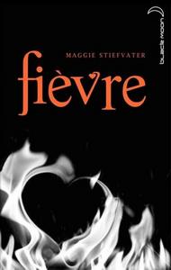 Fièvre, deuxième tome des Loups de Mercy Falls de Maggie Stiefvater