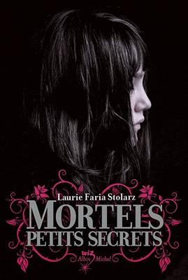 Mortels petits secrets, de Laurie Faria Stolarz