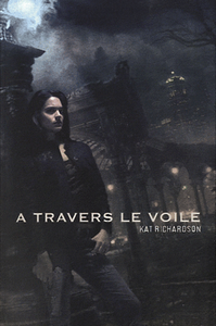 A travers le voile, de Kat Richardson