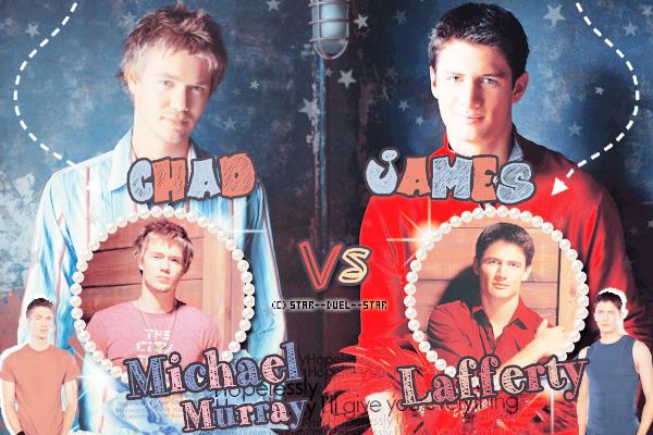 ♥Chad Michael Murray VS James Lafferty ♥Création : sambe01