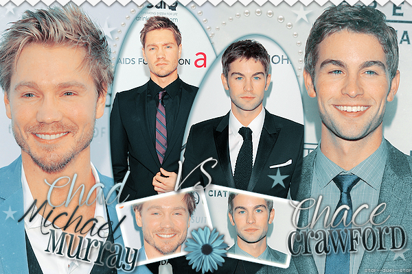 ♥Chad Michael Murray VS Chace Crawford ♥Création : NewGirlWorld