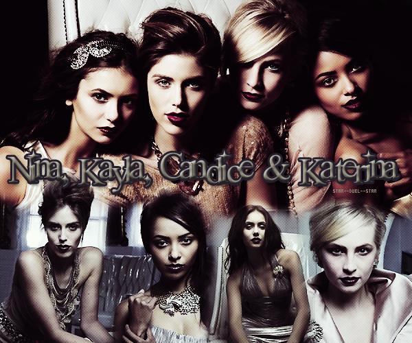 ♥Nina Dobrev VS Kayla Ewell VS Candice Accola VS Katerina Graham  ♥Création : woman-on-the-moon