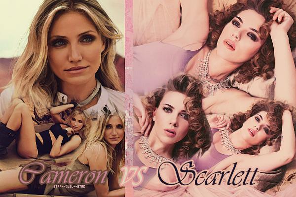 ♥Cameron Diaz VS Scarlett Johansson  ♥Création : woman-on-the-moon