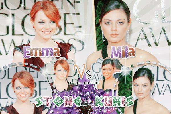 ♥Emma Stone VS Mila Kunis ♥Création : Sambe01
