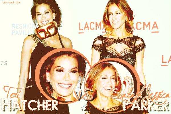 ♥Teri Hatcher VS Sarah Jessica Parker ♥Création : INeverStoppedLovingYou