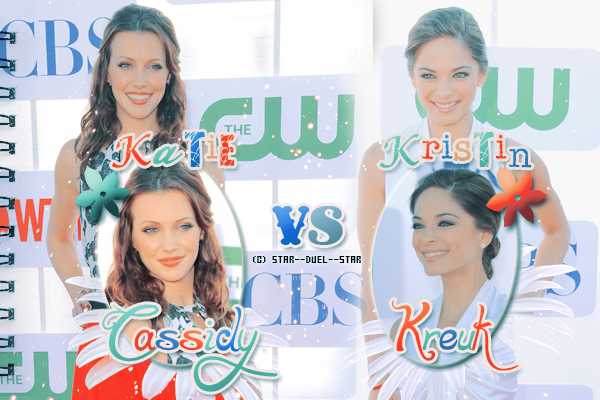♥Katie Cassidy VS Kristin Kreuk ♥Création : Amazing-Awkward