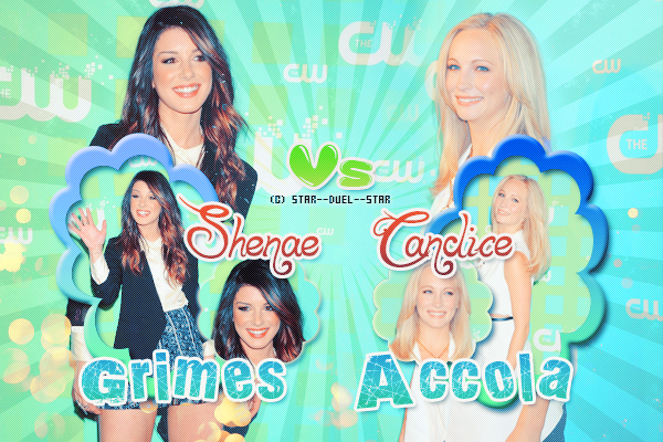 ♥Shenae Grimes VS Candice Accola ♥Création : Funny-Glee