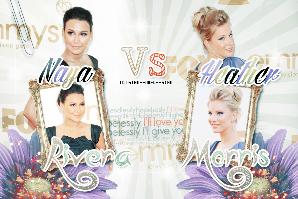 ♥Naya Rivera VS Heather Morris ♥Création : Sambe01