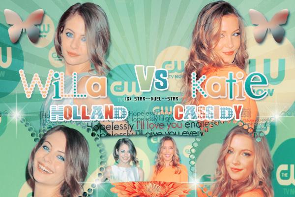 ♥Willa Holland VS Katie Cassidy ♥Création : Sambe01