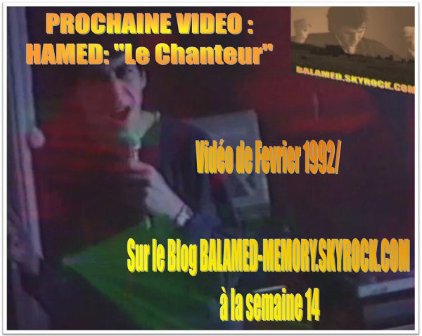 PROCHAINE VIDEO : HAMED, LE CHANTEUR