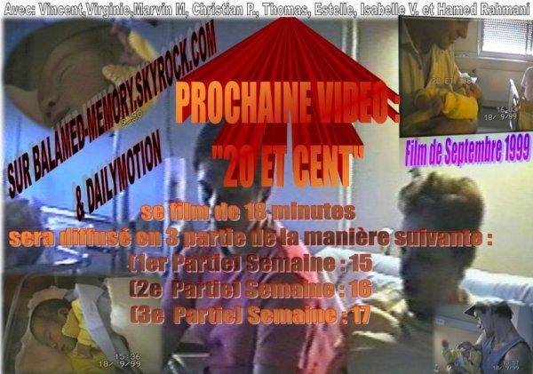 PROCHAINE VIDEO :  20 ET CENT (TROISIEME PARTIE)