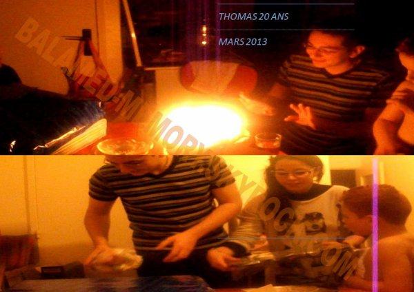 PERSO DE LA SEMAINE : Anniversaire de Thomas 20 Ans en Mars 2013