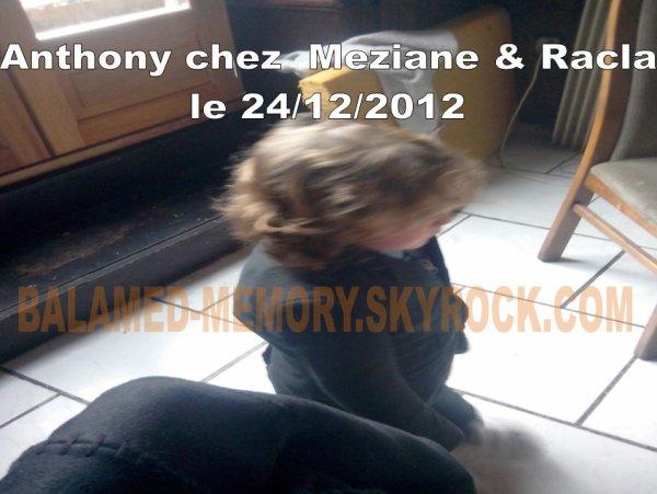 PERSO :  Anthony chez Meziane & Racla en Décembre 2012