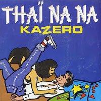 MUSIQUE : Kazero - Thaï na na