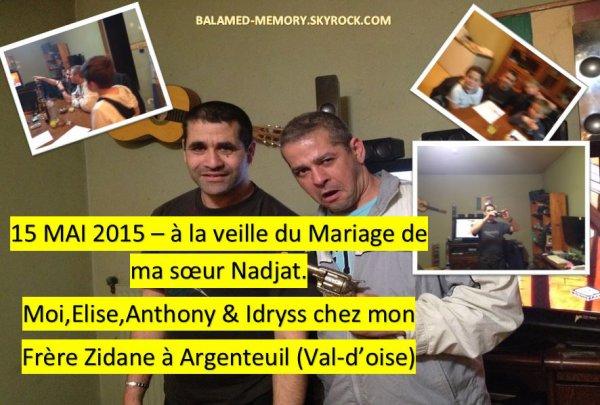 PERSO : 15 MAI 2015, Moi,Elise,Anthony & Idryss chez mon Frère Zidane à Argenteuil