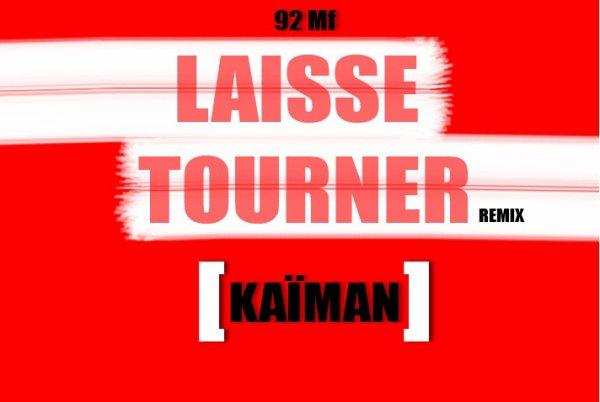 KAÏMAN - Laisse Tourner - 2012