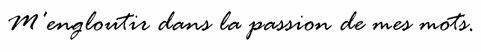 """_ """" Rien ne fait mieux écrire que d'écrire sur ce qu'on aime """"  P. Léautaud  _"""
