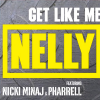Get Like Me ft Nelly