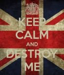 Photo de keep-calm-and-destroy-me