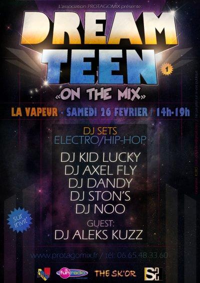 DREAM TEEN ON THE MIX party 1 SAMEDI 26 FEVRIER 14h-19h à la Vapeur !!!!!