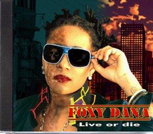 """Album """"Live or die"""" de Foxy Dana."""