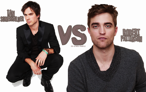 Ian Somerhalder VS Robert Pattinson