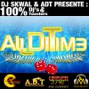 ALL DI TIME MIXTAPE /  Free ADT Style (2009)