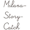 Milana-story-catch