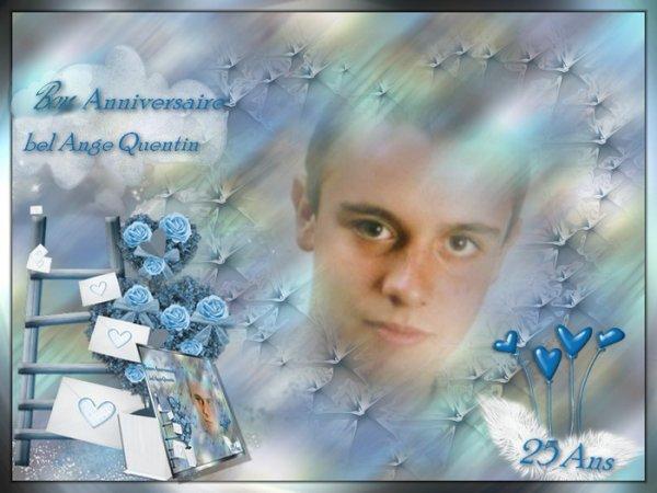 Bon Anniversaire a un Ange qui aurait du souffler ses 25 chandelles....... Quentin