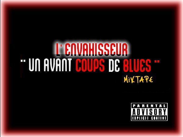 "Mixtape "" Un avant coups de blues ( 2007 - 2012 ) "" ( 2012 )"