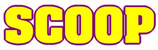 SCOOP !!!