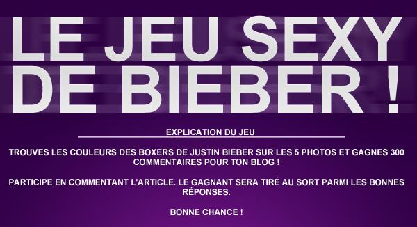 Le jeu SEXY de Bieber !