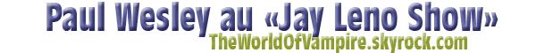 "Paul Wesley au ""Jay Leno Show"" - 20/09"