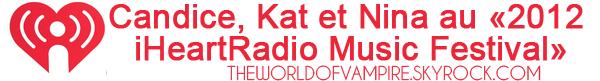 "Candice, Kat et Nina au ""2012 iHeartRadio Music Festival"" - 22/09"