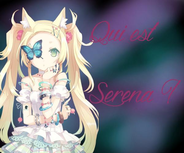 Qui est Serena ?