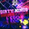 "Dirty Ninos Feat L'Ego.X ""Déboite Le"""