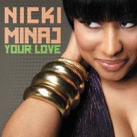 Nicki Minaj - Your Love (2010)