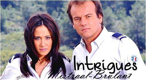 ◊ MISTRAAL-BRULANT ©   » INTRIGUES  ♥