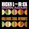 Ricky L. feat. MCK - Born Again (Balearic Soul Remixes)