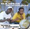 Technico & Daddy Mory - Vas à Abidjan C'est Le Coupé Décalé (2010)