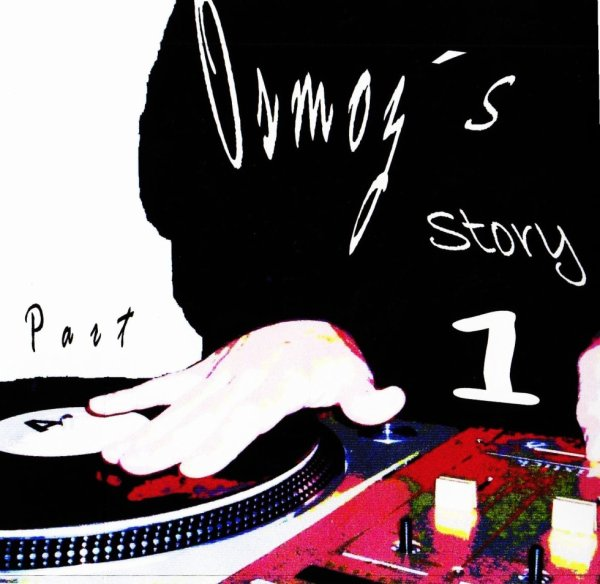 Mixtape Osmoz's Story Part 1