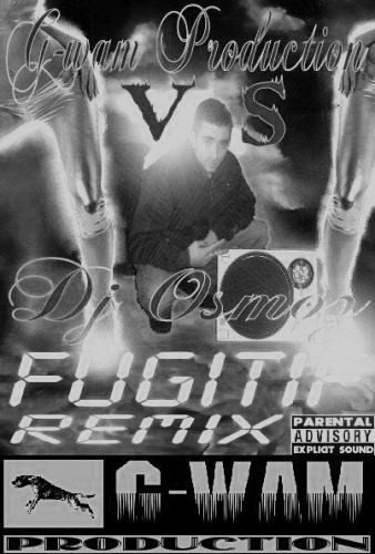 Fugitif Remix G-Wam Feat Dj Osmoz