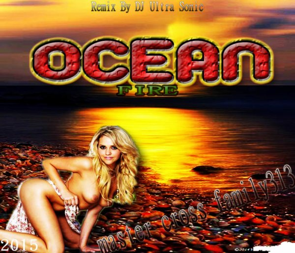 M.C.F313 PROD / Ocean Fire_Mix  (2015)