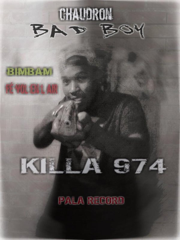 KILLA974- CHAUDRON BAD BOY (2014)