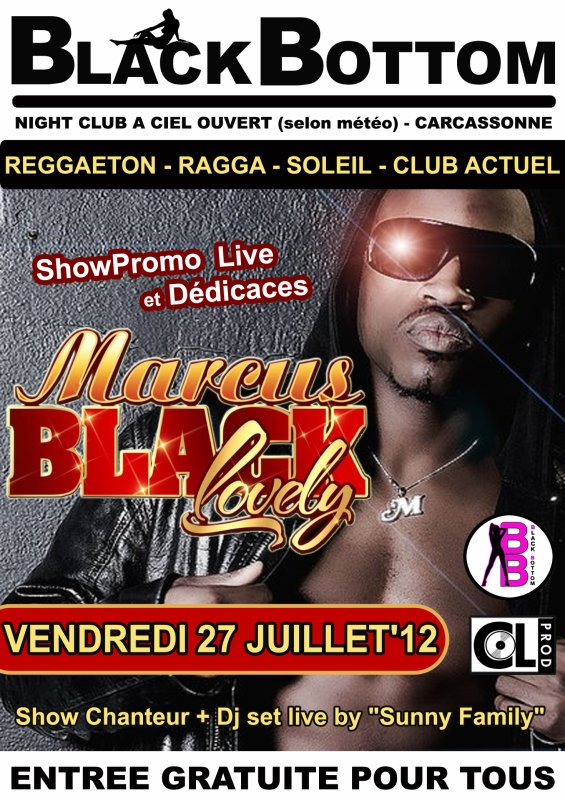 "Marcus BLACK LOVELY+SUNNY FAMILY A LA""DISCOTHÈQUE LE BLACK BOTTOM"" A CARCASSONNE !!!!!!"