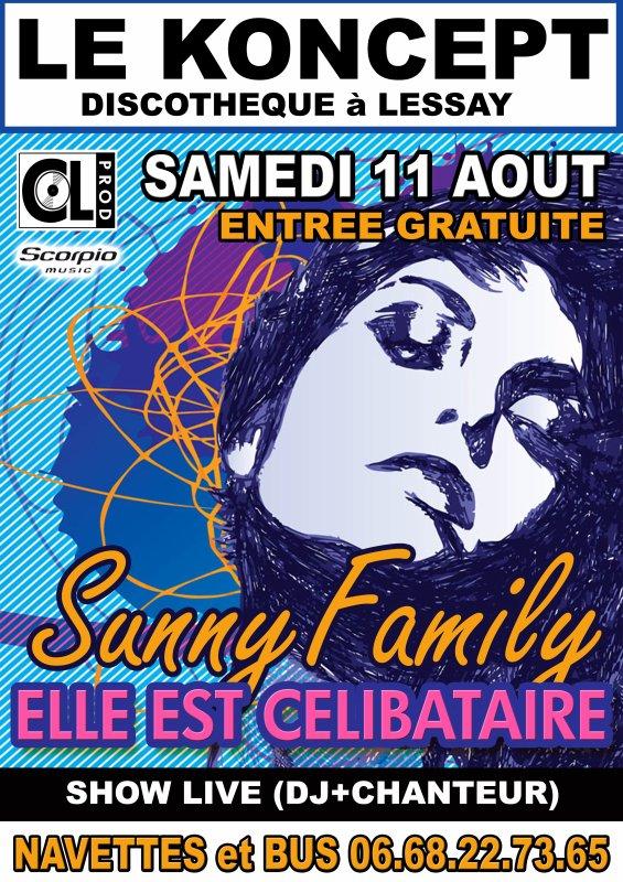 JE SERAIS EN SHOW AU COTE DE LA SUNNY FAMILY LE SAMEDI 11 AOUT AU KONCEPT discotheque A LESSAY ( 50 )