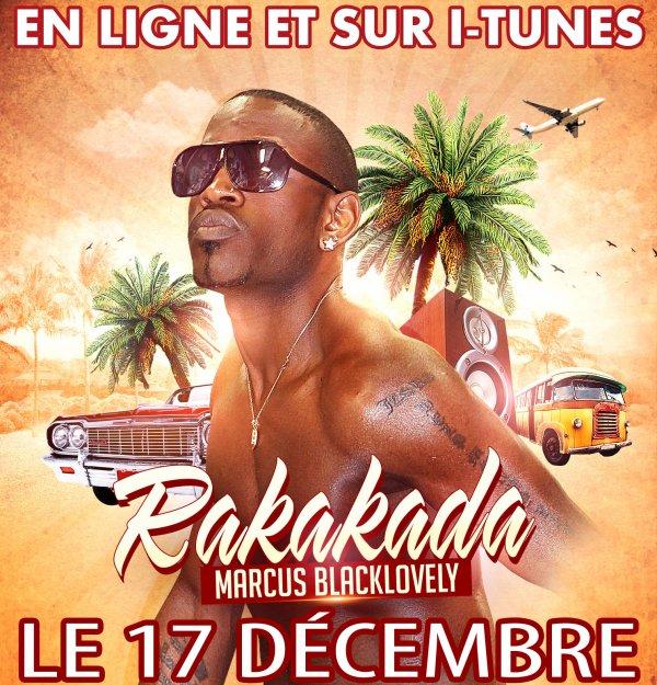 """Apres """" Dans La Place """" qui a eu un grand succès ,voici le prochain single de Marcus BLACK LOVELY """" RAKAKADA"""" en ligne et sur Itune le 17 decembre :)"""