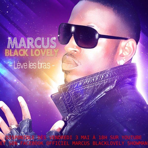 """Voici la pochette du single de Marcus Black Lovely qui va très bientôt arriver !!!  """" Lève Les Bras """" faites tourner l info PARTOUUUUUUUUUUUT"""