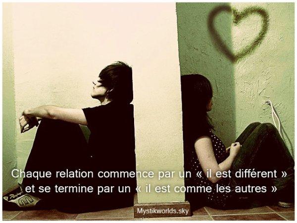 Chaque relation commence par un « il est différent »  et se termine par un « il est comme les autres »